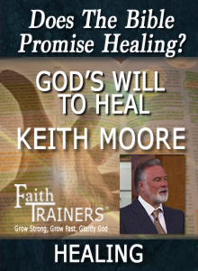 Keith Moore - God's Will To Heal