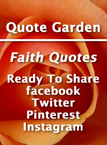 Quote Garden - Faith